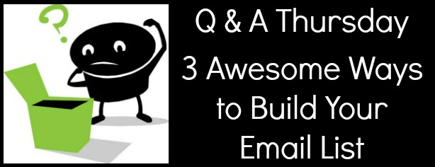 FelicityFields.com - Q & A Thursday - 3 Awesome Ways to Grow Your Email List - Online Marketing Coach, Email Marketing, Guest Posting, Opt-Ins,Training