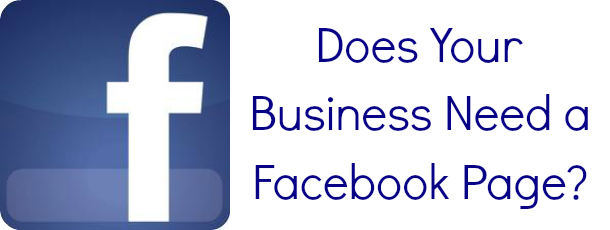 Does Your Business Need a Facebook Page - FelicityFields.com, Online Marketing, Facebook, Communication, Strategy, Entrepreneur, Small Business