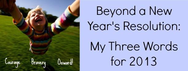 My Three Words for 2013 - Felicity Fields, FelicityFields.com, Goals, Entrepreneur, Small Business, Plan, Chris Brogan