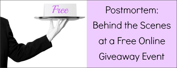 Postmortem Behind the Scenes at a Free Online Giveaway Event - FelicityFields.com