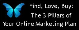 Find, Love, Buy - The 3 Pillars of Your Online Marketing Plan - FelicityFields.com