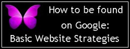 How to be Found on Google - Basic Website Strategies - FelicityFields.com