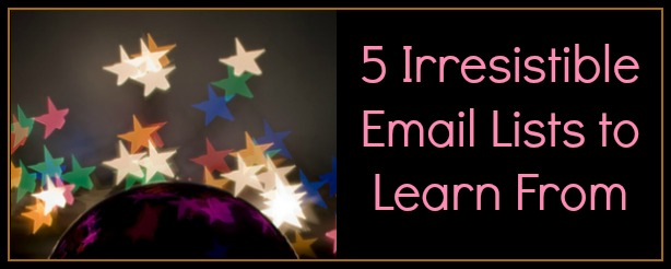 5 Irresistible Email Lists to Learn From - FelicityFields.com