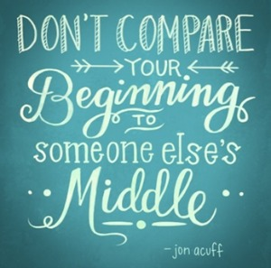 Don't compare your beginning to someone else's middle from designismine.blogspot.se